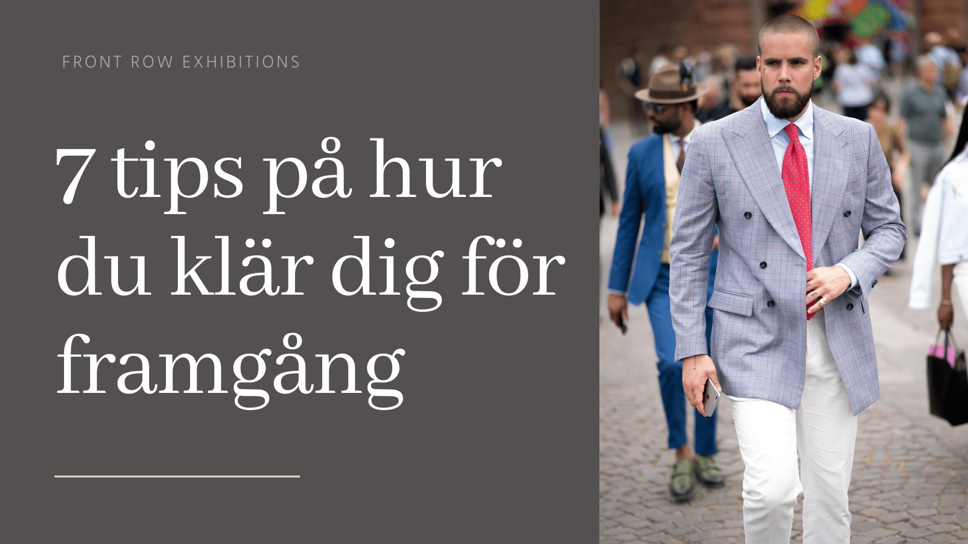 Så här påverkar kläder din framgång Front Row Exhibitions Framgångstips