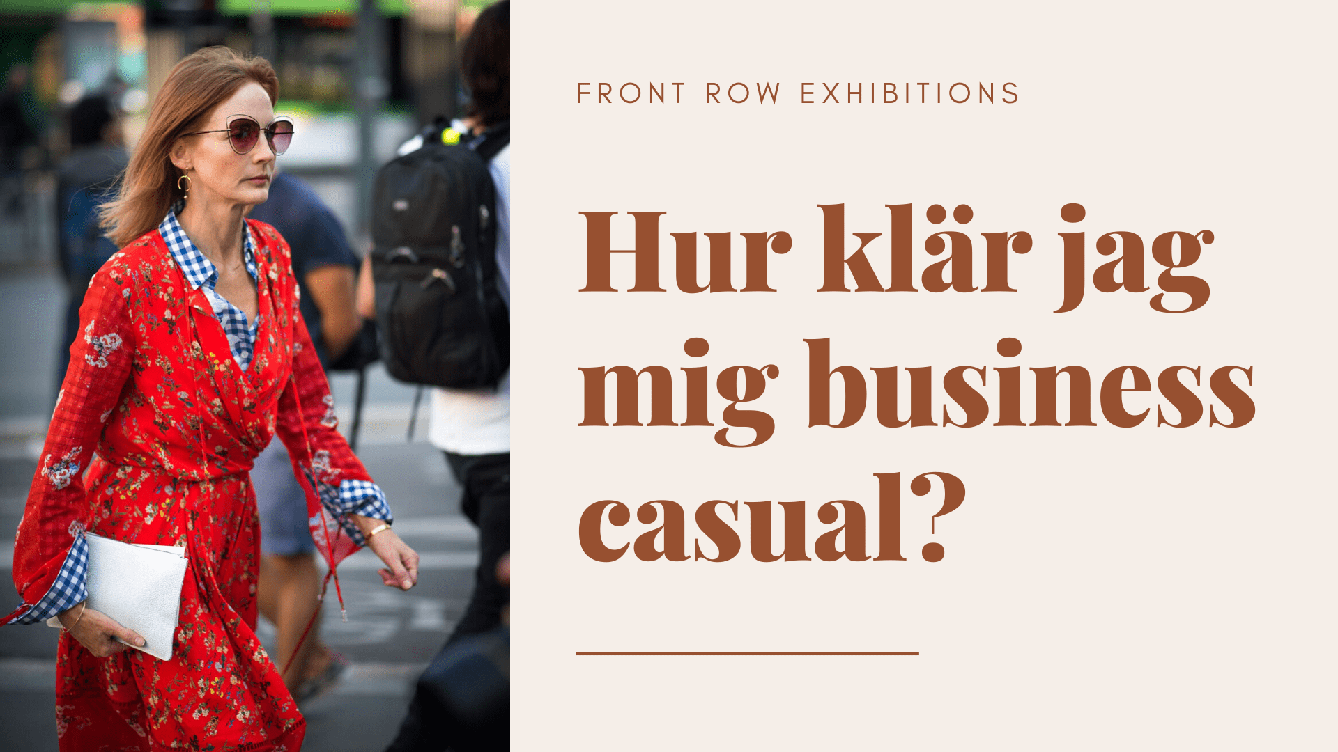 Business Casual Front Row Exhibitions Framgångstips