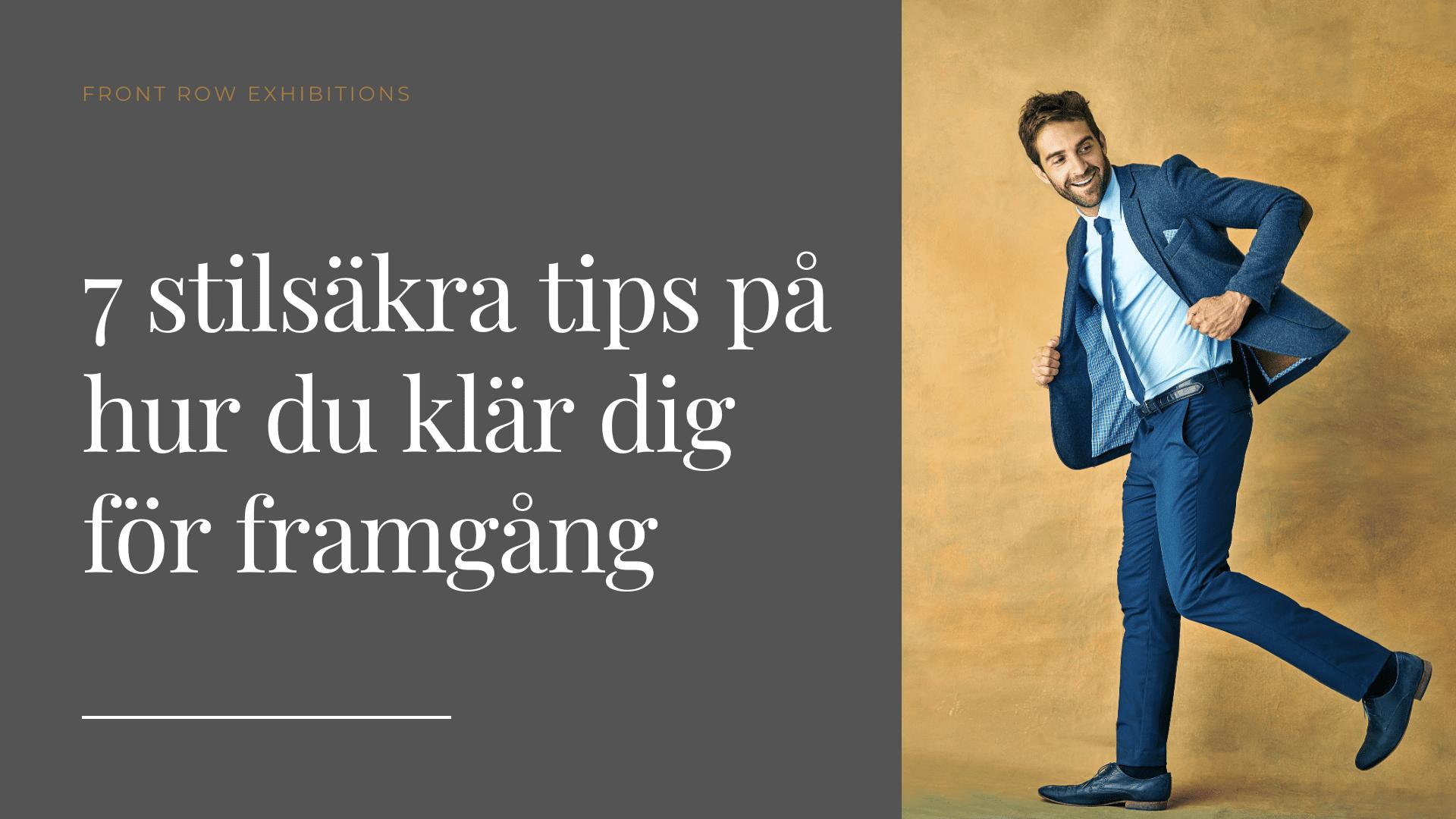 7 stilsäkra tips på hur du klär dig för framgång