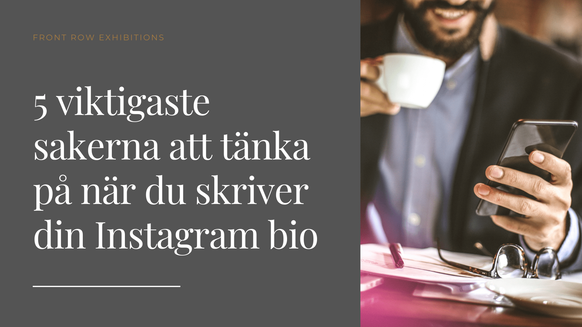 Skriv en bättre Instagram biografi Front Row Exhibitions Framgångstips